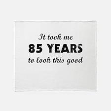 It Took Me 85 Years To Look This Goo Throw Blanket