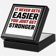 It Never Gets Easier You Just Get Str Keepsake Box
