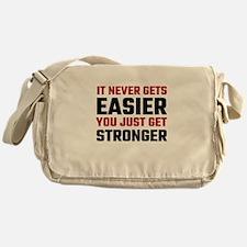 It Never Gets Easier You Just Get St Messenger Bag