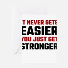 It Never Gets Easier You Just Get S Greeting Cards