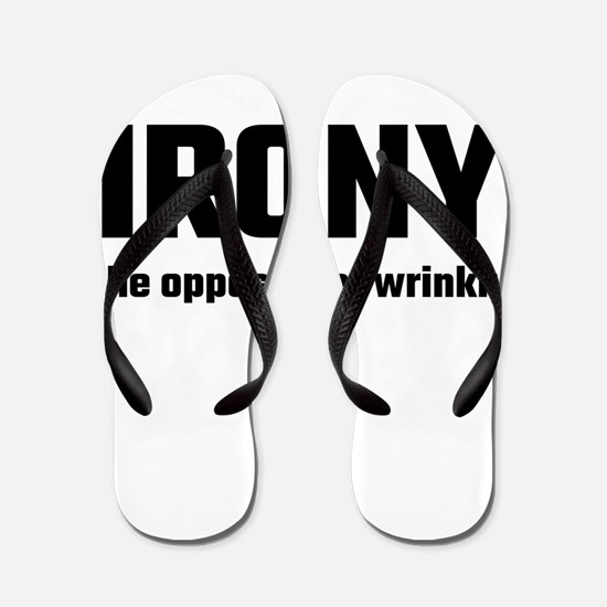 Irony The Opposite Of Wrinkly Flip Flops