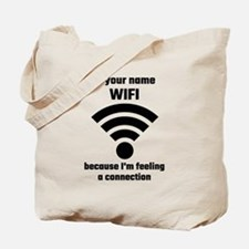 Is Your Name WIFI Because I'm Feeling A Tote Bag