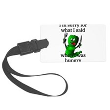 I'm sorry for what I said when I Luggage Tag