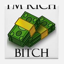 I'm Rich Bitch Tile Coaster