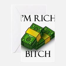 I'm Rich Bitch Greeting Cards