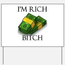 I'm Rich Bitch Yard Sign