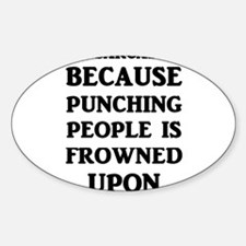 I'm Sarcastic Because Punching People Is F Decal