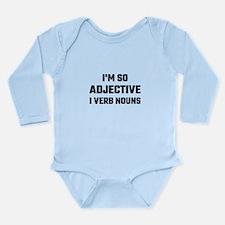 I'm So Adjective I Verb Nouns Body Suit