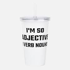 I'm So Adjective I Ver Acrylic Double-wall Tumbler