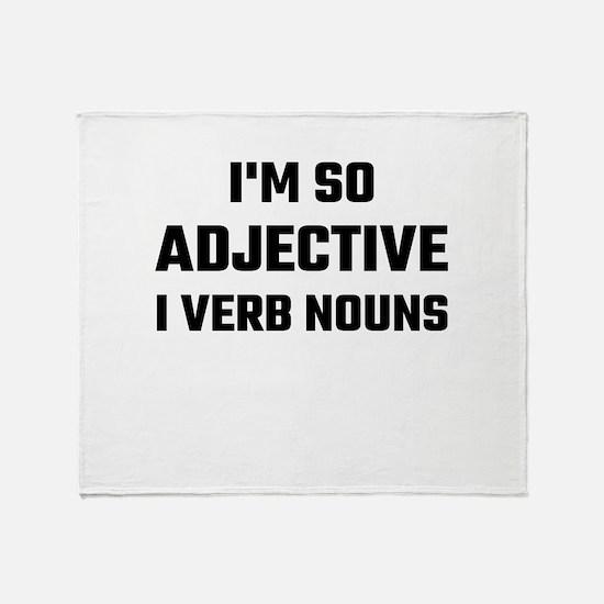 I'm So Adjective I Verb Nouns Throw Blanket