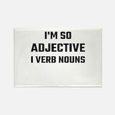 I'm So Adjective I Verb Nouns Magnets