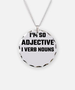 I'm So Adjective I Verb Noun Necklace