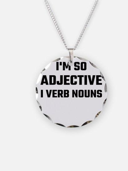 I'm So Adjective I Verb Noun Necklace