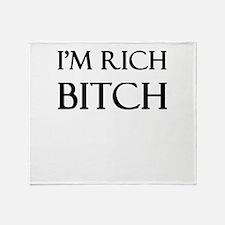 I'm Rich Bitch Throw Blanket