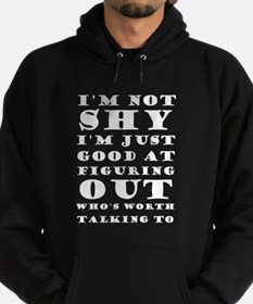 I'm Not Shy I'm Just Good At Figurin Hoodie (dark)