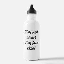 I'm not short I'm fun Water Bottle