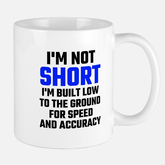 Im Not Short Mugs