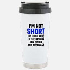 Im Not Short Travel Mug