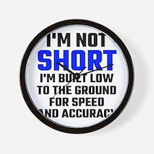 Im Not Short Wall Clock