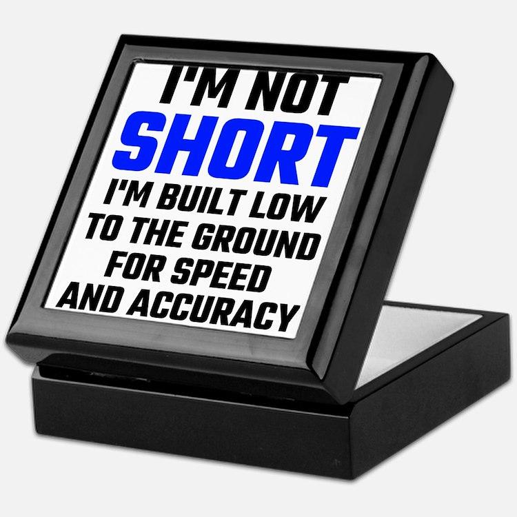 Im Not Short Keepsake Box