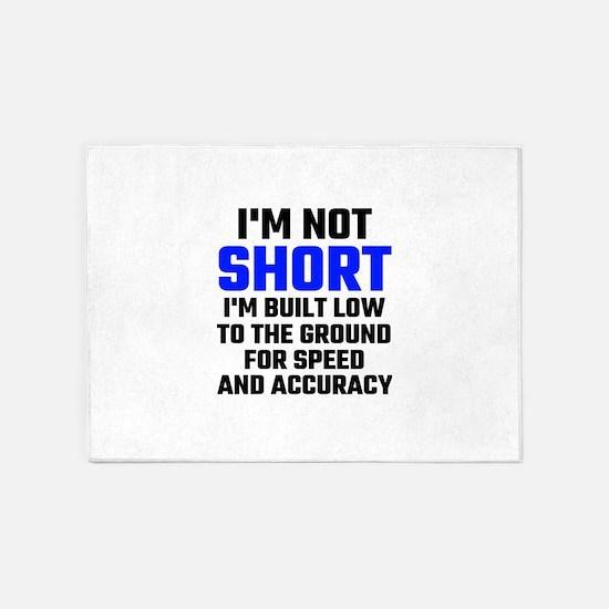 Im Not Short 5'x7'Area Rug