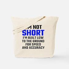 Im Not Short Tote Bag