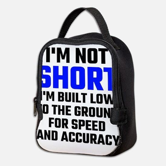 Im Not Short Neoprene Lunch Bag