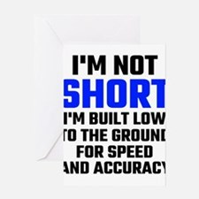 Im Not Short Greeting Cards