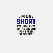 Im Not Short Mini Button