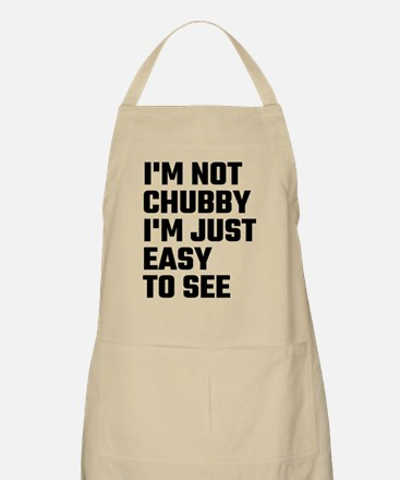 I'm Not Chubby I'm Just Easy To See Apron