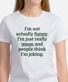 I'm not actually funny. I'm just rea T-Shirt