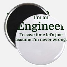I'm an Engineer To save time Let's just as Magnets