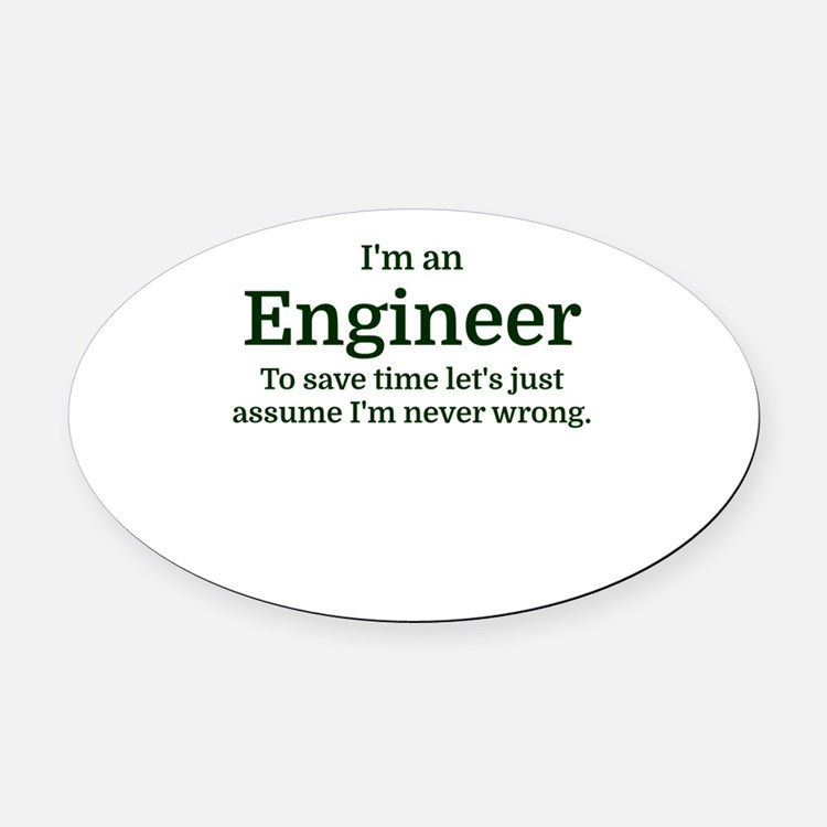 I'm an Engineer To save time Let's Oval Car Magnet
