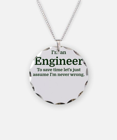 I'm an Engineer To save time Necklace