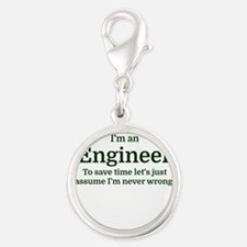 I'm an Engineer To save time Let's just ass Charms