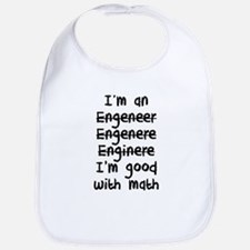 I'm An Engineer I'm Good At Math Bib
