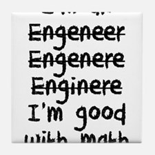 I'm An Engineer I'm Good At Math Tile Coaster