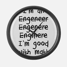 I'm An Engineer I'm Good At Math Large Wall Clock