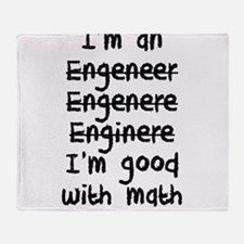 I'm An Engineer I'm Good At Math Throw Blanket