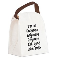 I'm An Engineer I'm Good At Math Canvas Lunch Bag