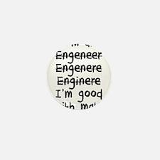 I'm An Engineer I'm Good At Math Mini Button