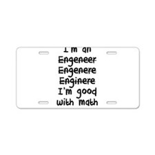 I'm An Engineer I'm Good At Aluminum License Plate