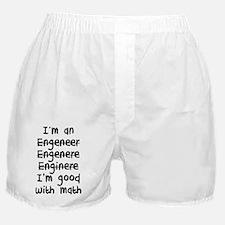 I'm An Engineer I'm Good At Math Boxer Shorts