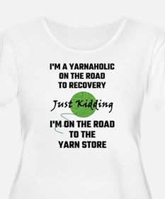 I'm A Yarnaholic On The Road To Plus Size T-Shirt
