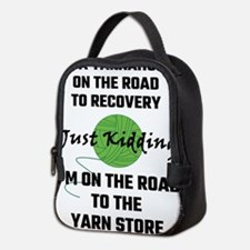 I'm A Yarnaholic On The Road To Neoprene Lunch Bag