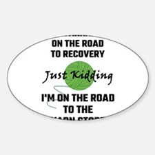 I'm A Yarnaholic On The Road To Recovery Decal