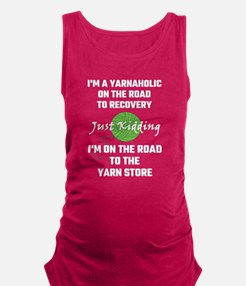 I'm A Yarnaholic On The Road To Maternity Tank Top