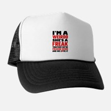 I'm A Weirdo She's A Freak Together We Trucker Hat