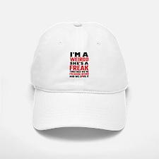 I'm A Weirdo She's A Freak Together We Are Fre Baseball Baseball Cap