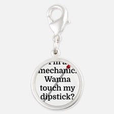 I'm a Mechanic. Wanna touch my dipstick? Charms